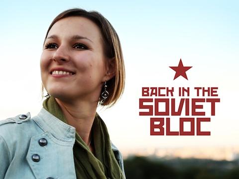 Back in the Soviet Bloc